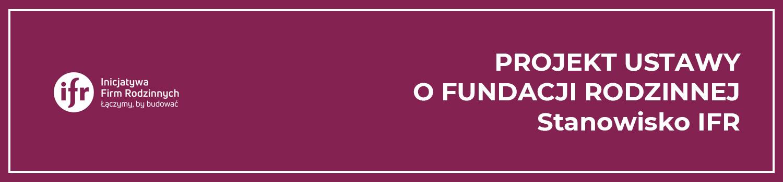FUNDACJA RODZINNA | STANOWISKO IFR
